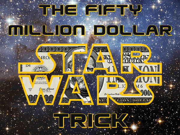 fifty-million-dollar-star-wars-trick